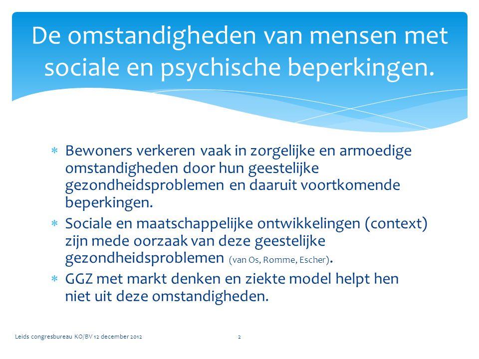 De omstandigheden van mensen met sociale en psychische beperkingen.
