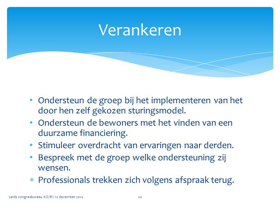 Verankeren Ondersteun de groep bij het implementeren van het door hen zelf gekozen sturingsmodel.