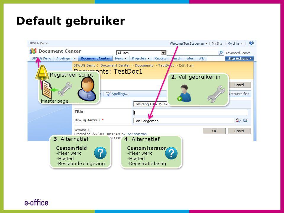Default gebruiker 1. Registreer script 2. Vul gebruiker in