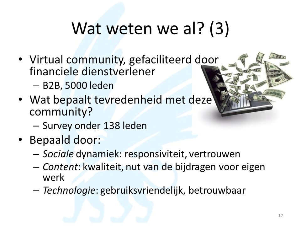 Wat weten we al (3) Virtual community, gefaciliteerd door financiele dienstverlener. B2B, 5000 leden.