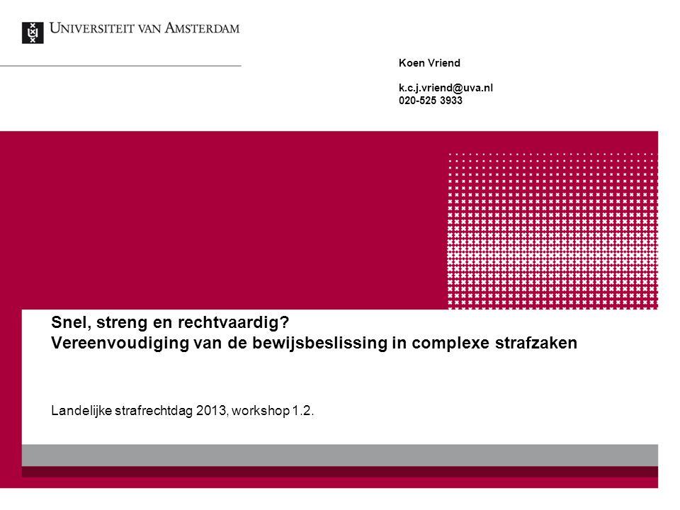 Landelijke strafrechtdag 2013, workshop 1.2.