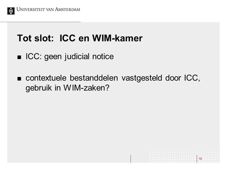 Tot slot: ICC en WIM-kamer