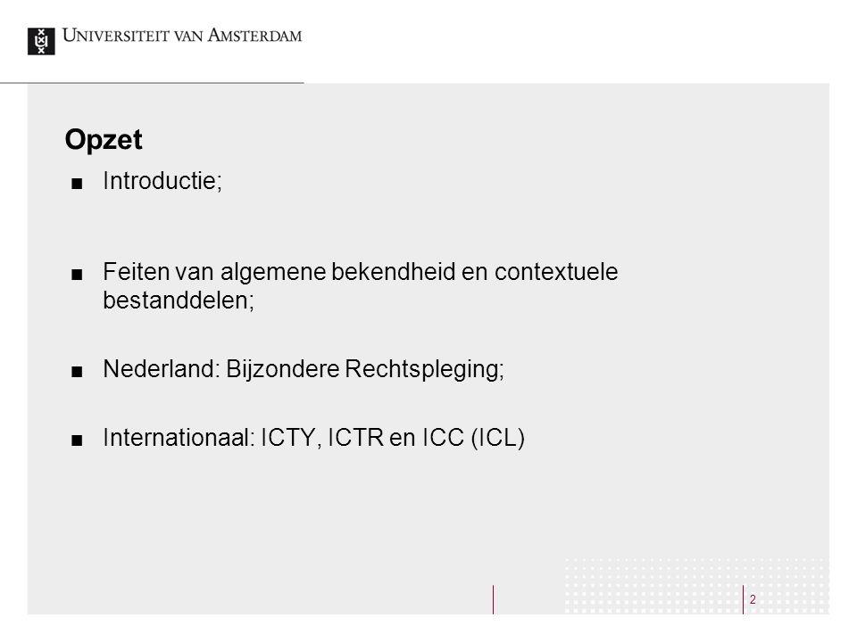 Opzet Introductie; Feiten van algemene bekendheid en contextuele bestanddelen; Nederland: Bijzondere Rechtspleging;