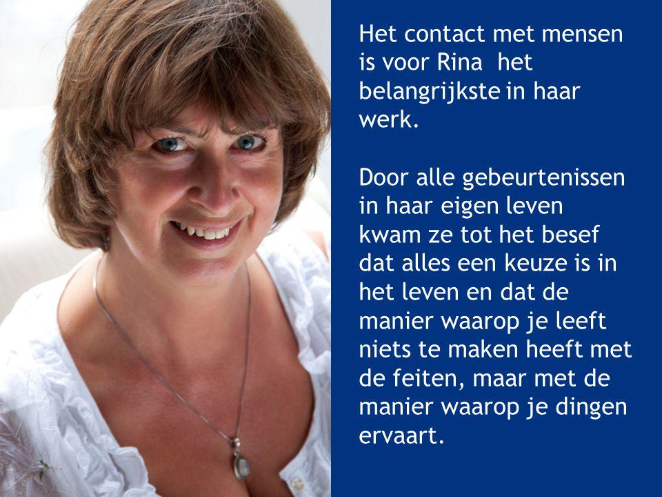 Het contact met mensen is voor Rina het belangrijkste in haar werk.