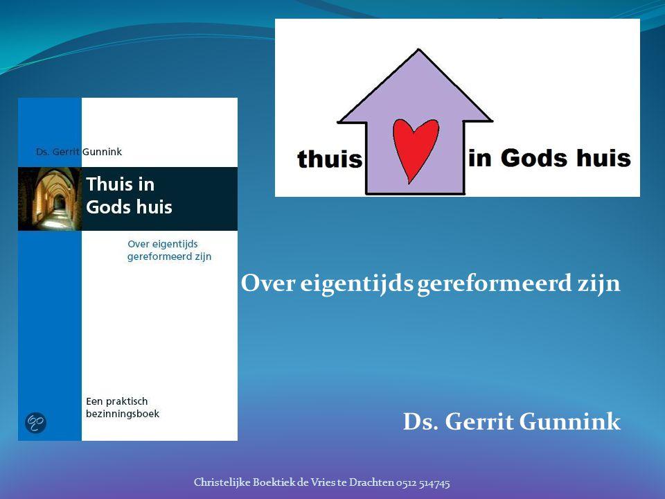 Over eigentijds gereformeerd zijn Ds. Gerrit Gunnink