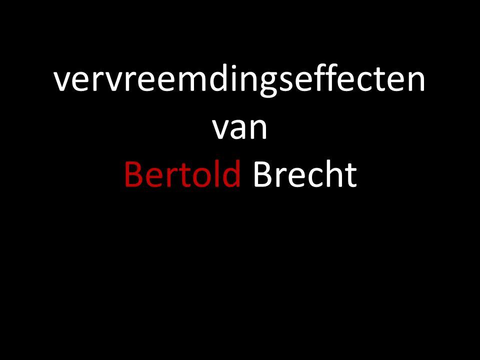 vervreemdingseffecten van Bertold Brecht