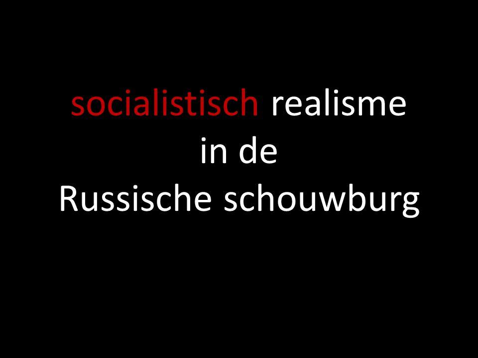 socialistisch realisme in de Russische schouwburg