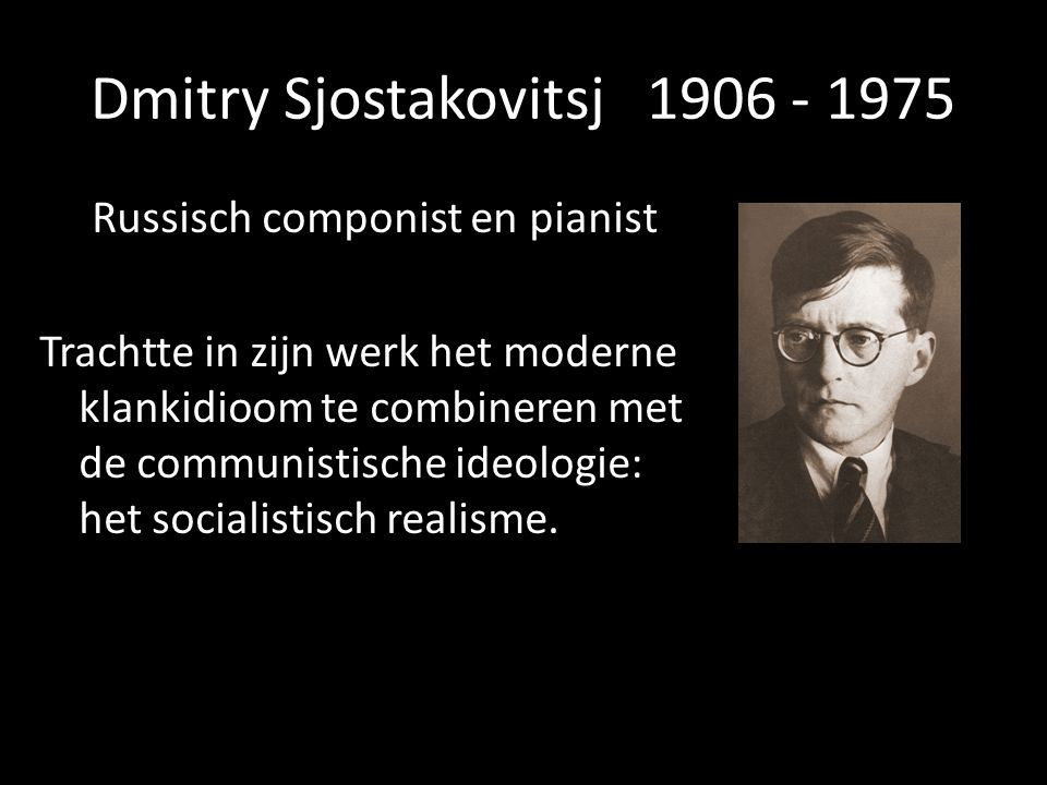 Dmitry Sjostakovitsj 1906 - 1975