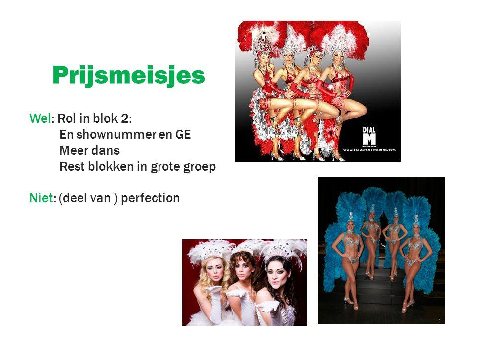 Prijsmeisjes Wel: Rol in blok 2: En shownummer en GE Meer dans