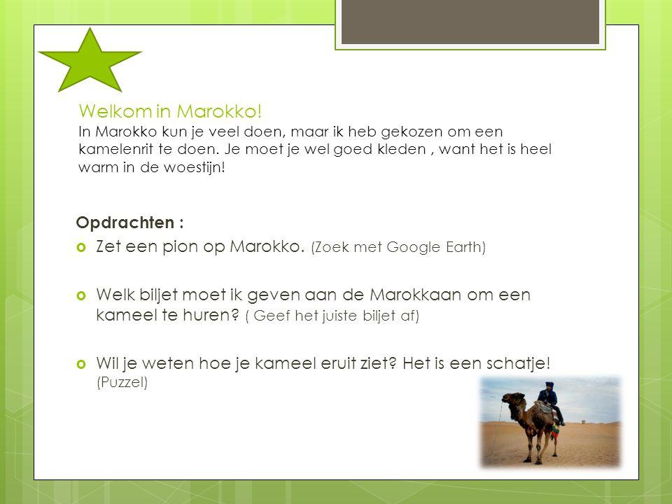 Welkom in Marokko! In Marokko kun je veel doen, maar ik heb gekozen om een kamelenrit te doen. Je moet je wel goed kleden , want het is heel warm in de woestijn!