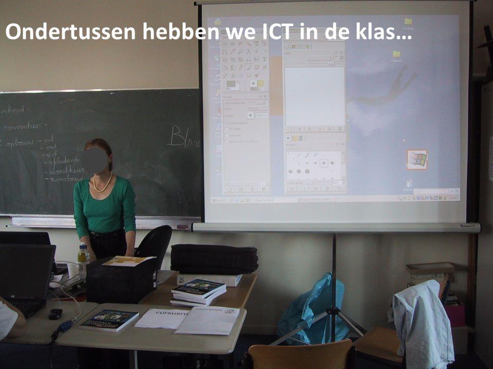 Ondertussen hebben we ICT in de klas…