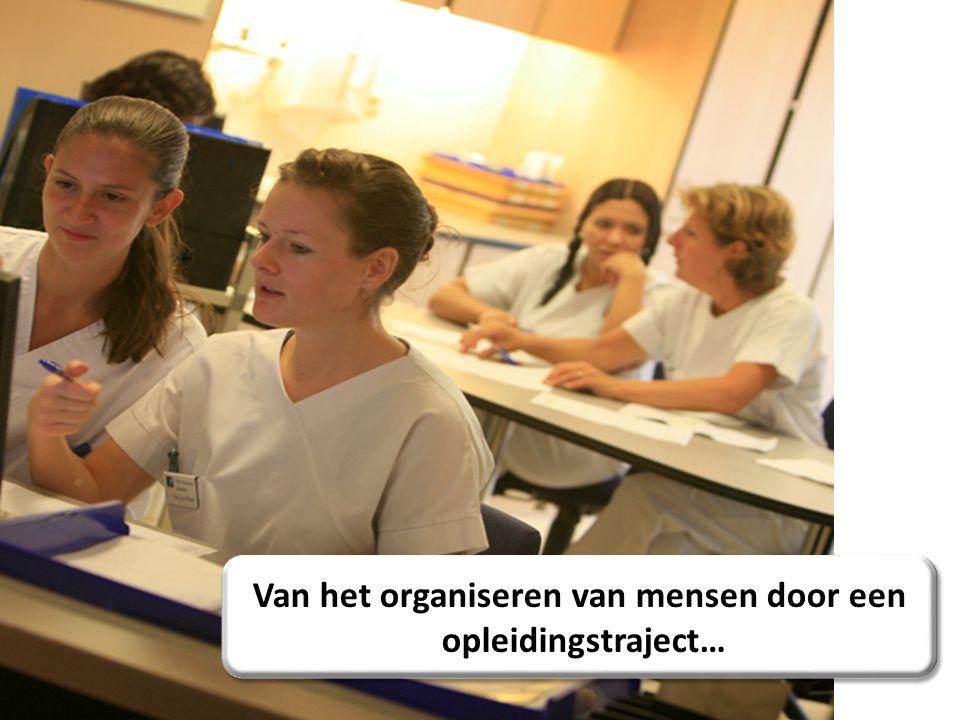 Van het organiseren van mensen door een opleidingstraject…