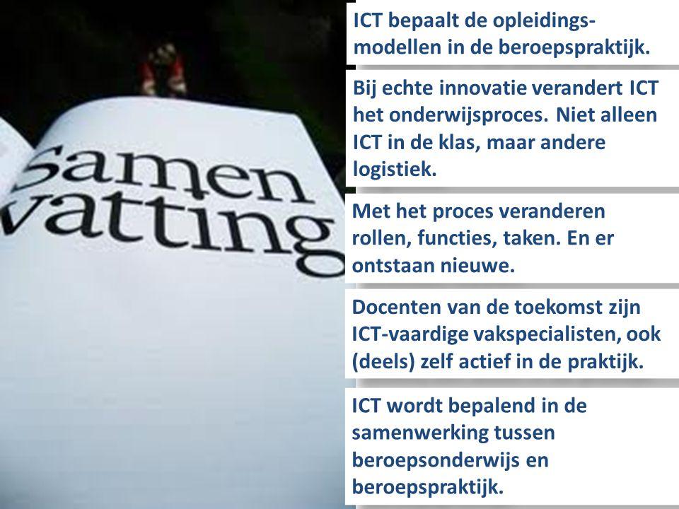 ICT bepaalt de opleidings-modellen in de beroepspraktijk.
