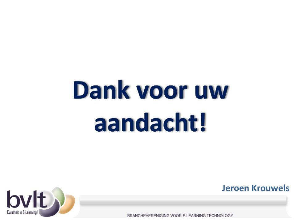 Dank voor uw aandacht! Jeroen Krouwels