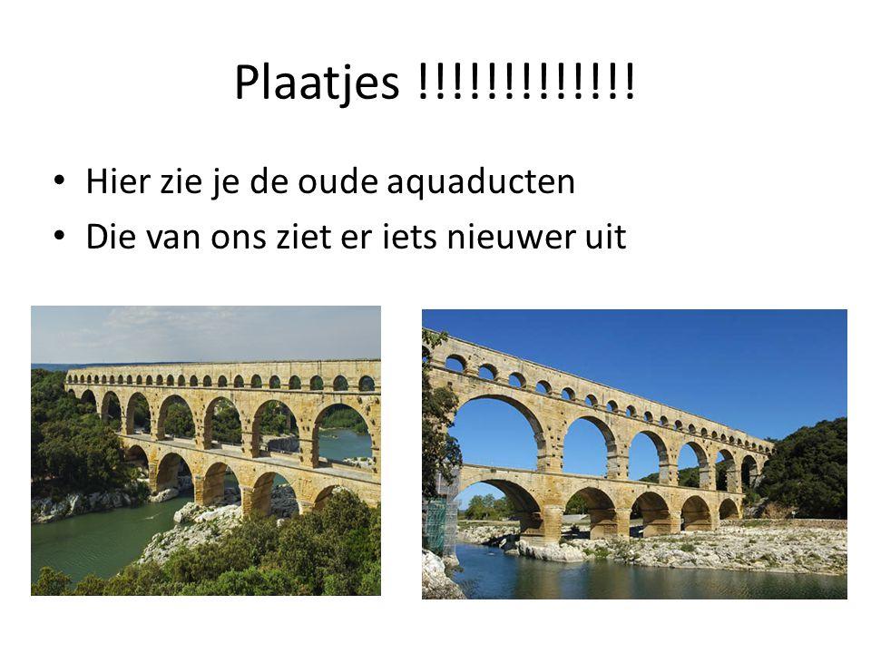 Plaatjes !!!!!!!!!!!!! Hier zie je de oude aquaducten