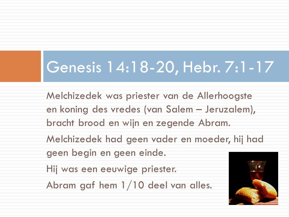 Genesis 14:18-20, Hebr. 7:1-17