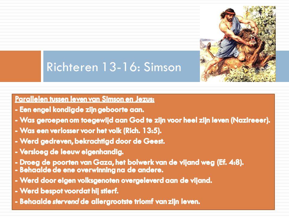 Richteren 13-16: Simson Parallelen tussen leven van Simson en Jezus: