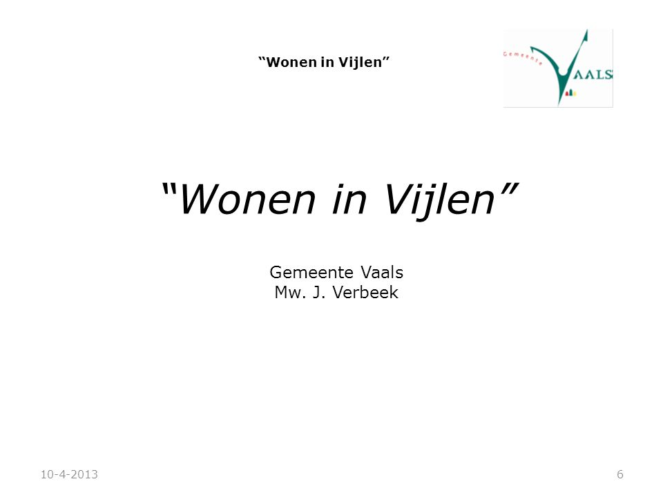 Wonen in Vijlen Gemeente Vaals Mw. J. Verbeek Wonen in Vijlen