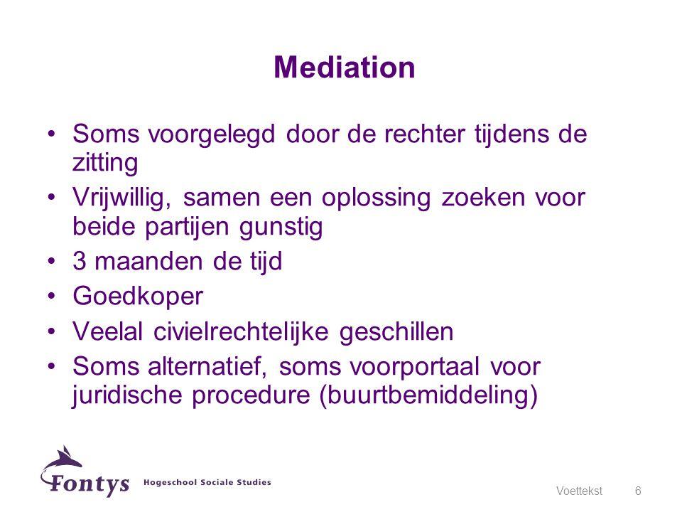 Mediation Soms voorgelegd door de rechter tijdens de zitting