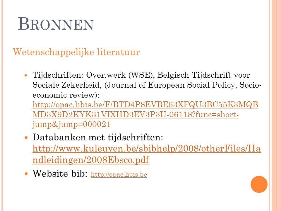 Bronnen Website bib: http://opac.libis.be Wetenschappelijke literatuur