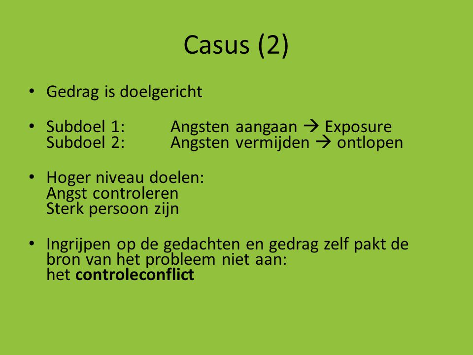 Casus (2) Gedrag is doelgericht
