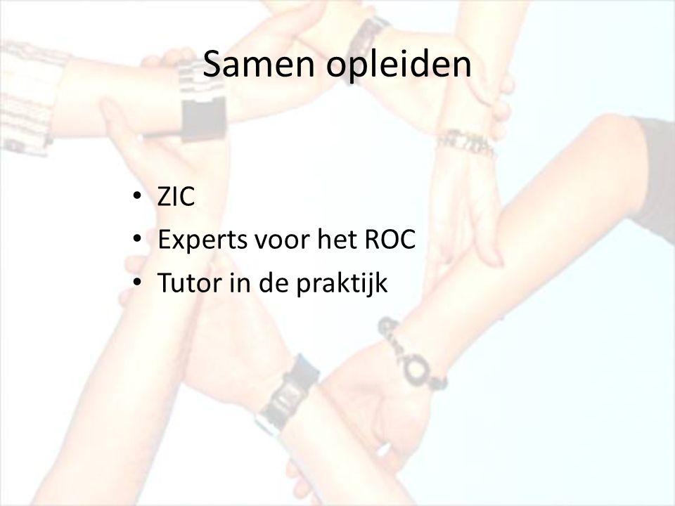 Samen opleiden ZIC Experts voor het ROC Tutor in de praktijk