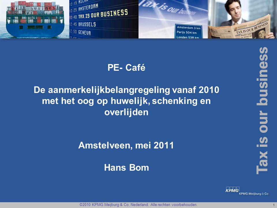 PE- Café De aanmerkelijkbelangregeling vanaf 2010 met het oog op huwelijk, schenking en overlijden Amstelveen, mei 2011 Hans Bom