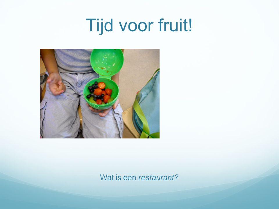 Tijd voor fruit! Wat is een restaurant