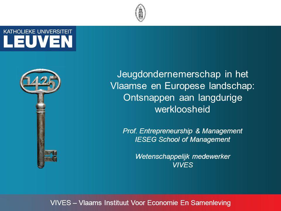 Jeugdondernemerschap in het Vlaamse en Europese landschap: Ontsnappen aan langdurige werkloosheid Prof.