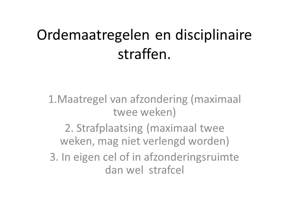 Ordemaatregelen en disciplinaire straffen.