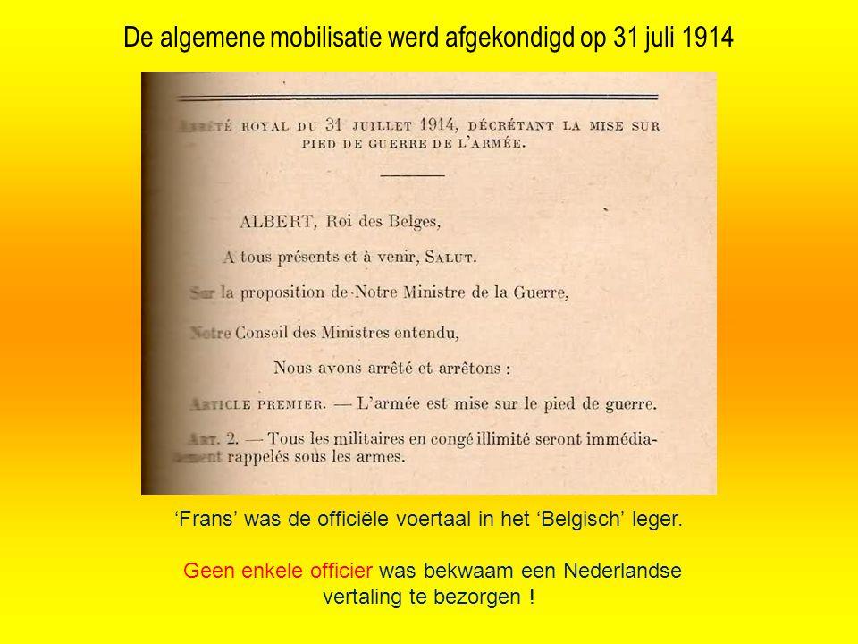 De algemene mobilisatie werd afgekondigd op 31 juli 1914