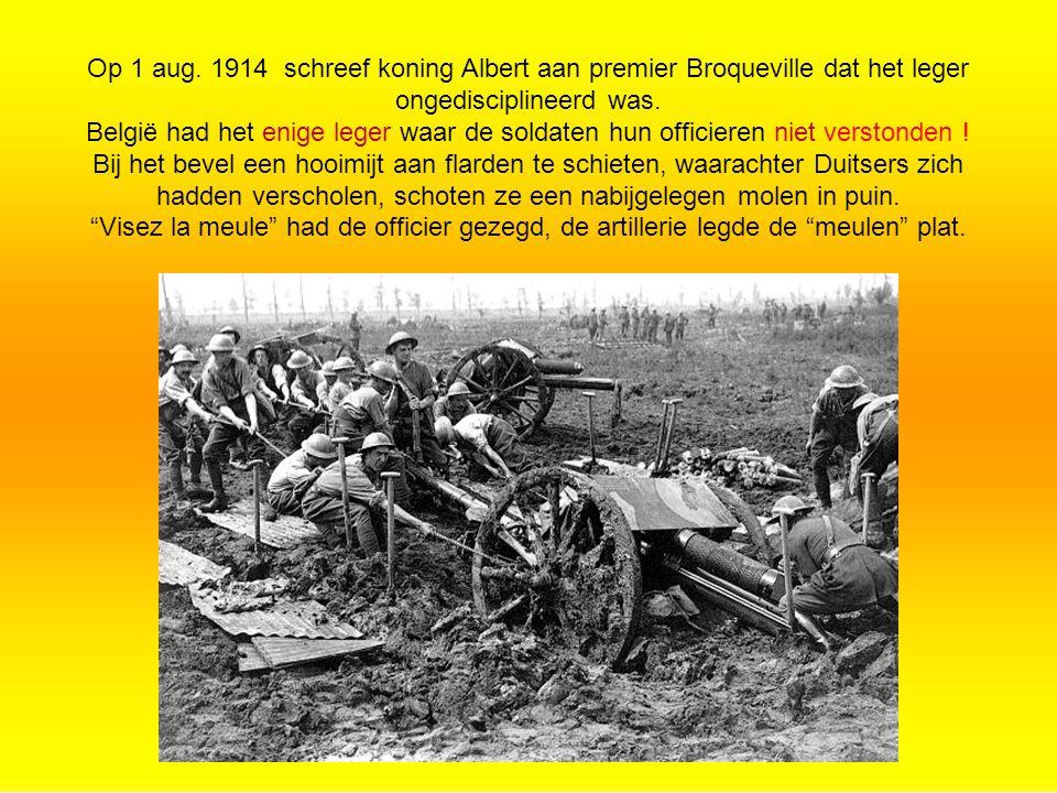 Op 1 aug. 1914 schreef koning Albert aan premier Broqueville dat het leger ongedisciplineerd was.