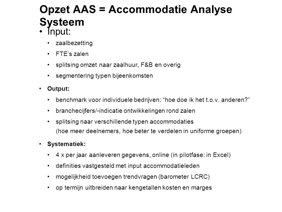 Opzet AAS = Accommodatie Analyse Systeem