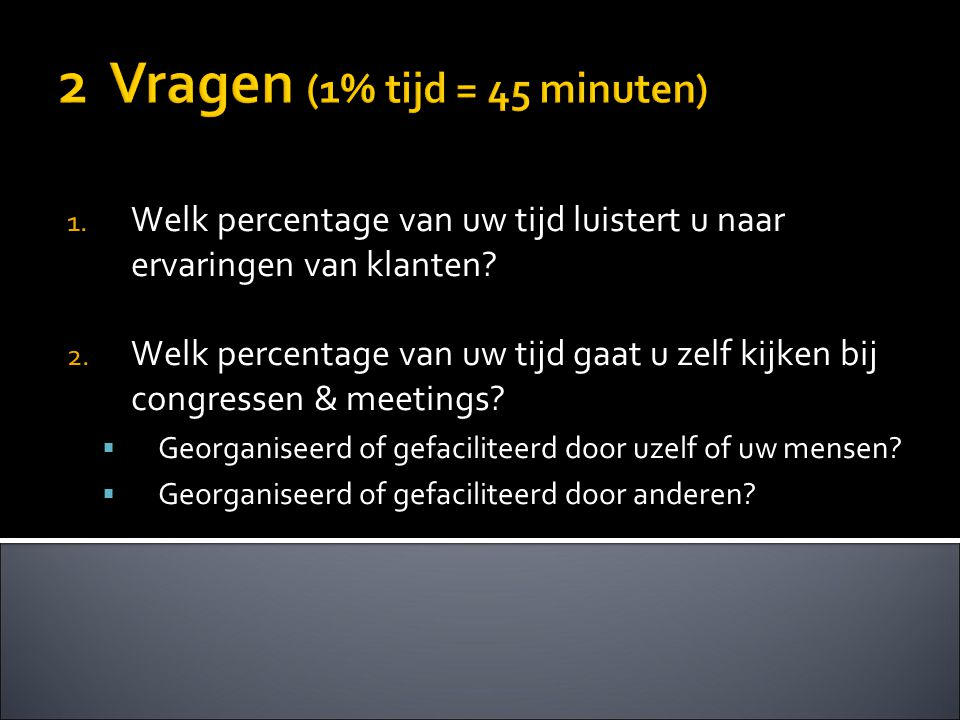 2 Vragen (1% tijd = 45 minuten)