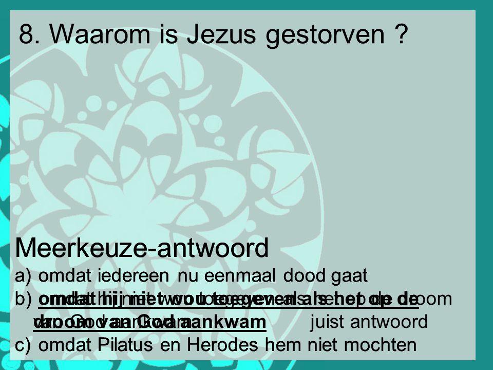 8. Waarom is Jezus gestorven