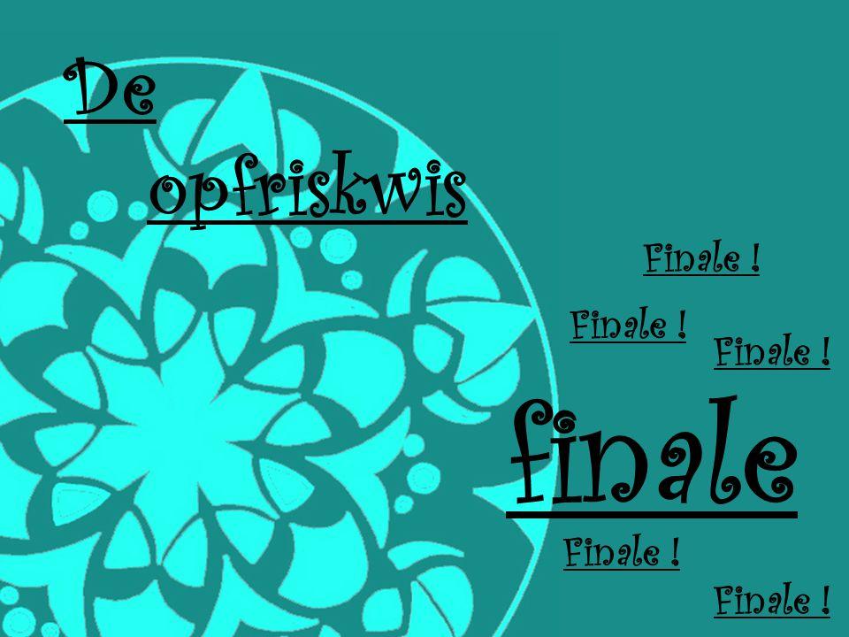 De opfriskwis Finale ! finale