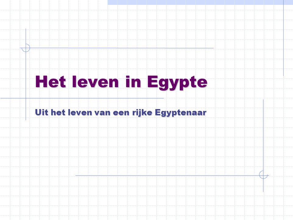 Uit het leven van een rijke Egyptenaar