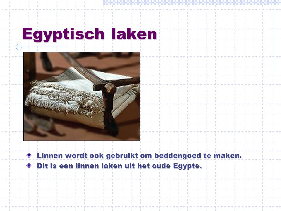 Egyptisch laken Linnen wordt ook gebruikt om beddengoed te maken.