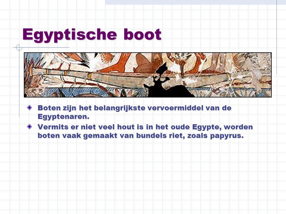 Egyptische boot Boten zijn het belangrijkste vervoermiddel van de Egyptenaren.