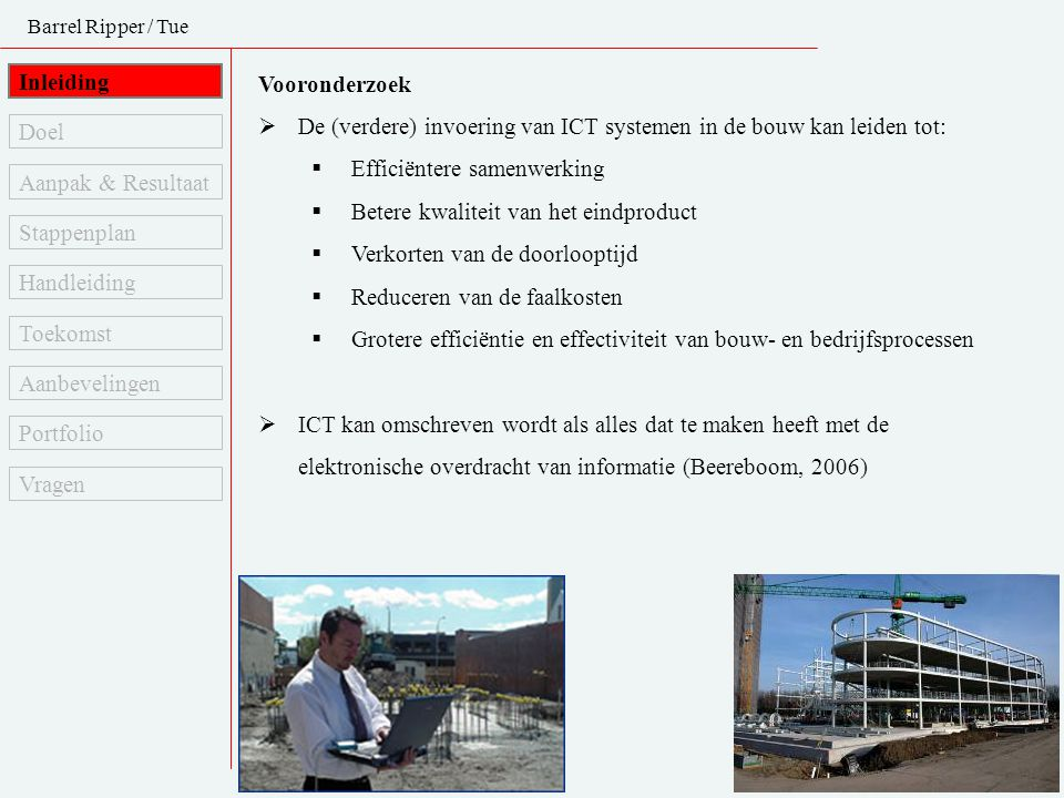 De (verdere) invoering van ICT systemen in de bouw kan leiden tot:
