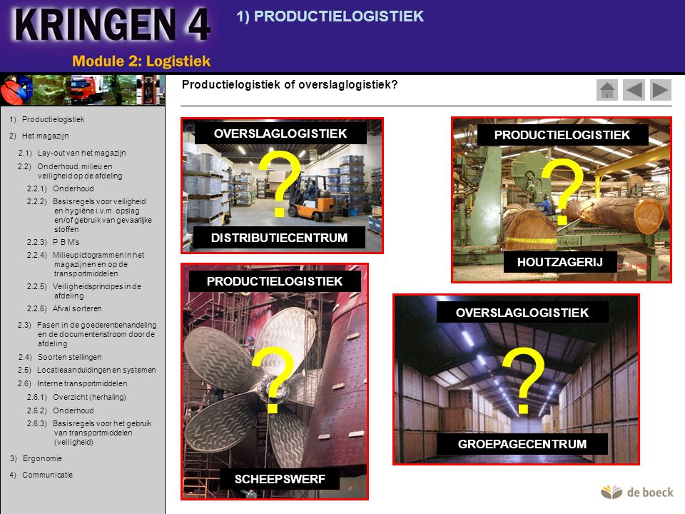 1) PRODUCTIELOGISTIEK OVERSLAGLOGISTIEK PRODUCTIELOGISTIEK