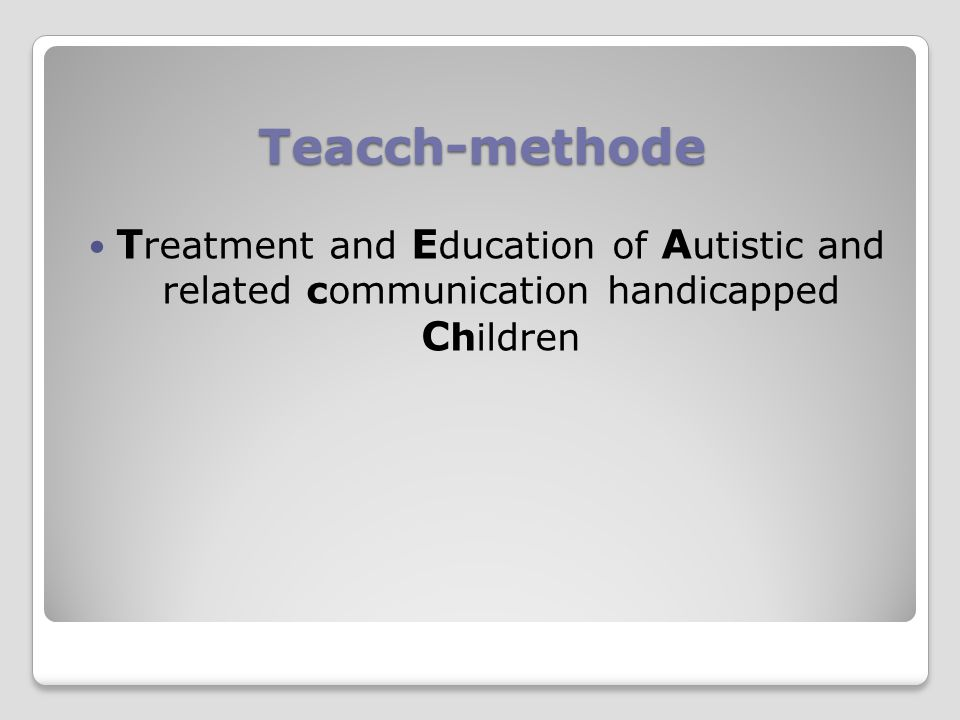 Treatment and Education of Autistic and related communication handicapped Children
