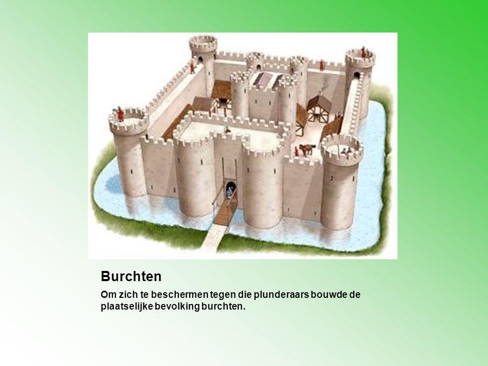 Burchten Om zich te beschermen tegen die plunderaars bouwde de plaatselijke bevolking burchten.