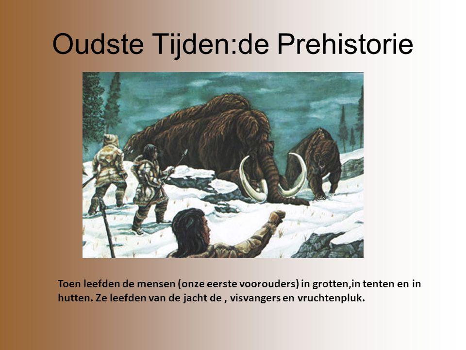 Oudste Tijden:de Prehistorie