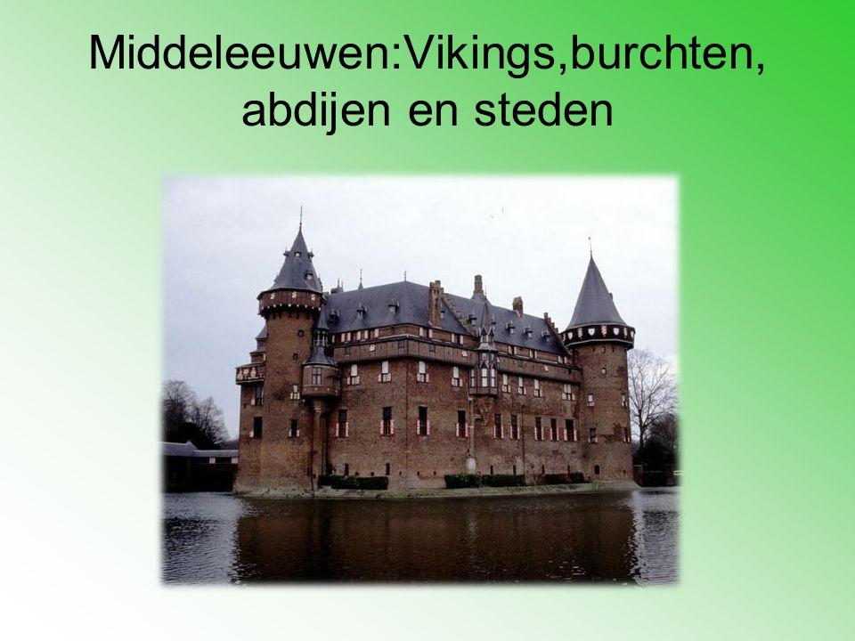 Middeleeuwen:Vikings,burchten, abdijen en steden