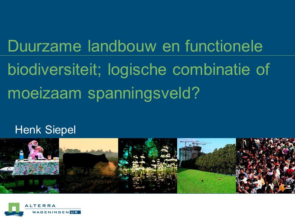 03/04/2017 Duurzame landbouw en functionele biodiversiteit; logische combinatie of moeizaam spanningsveld