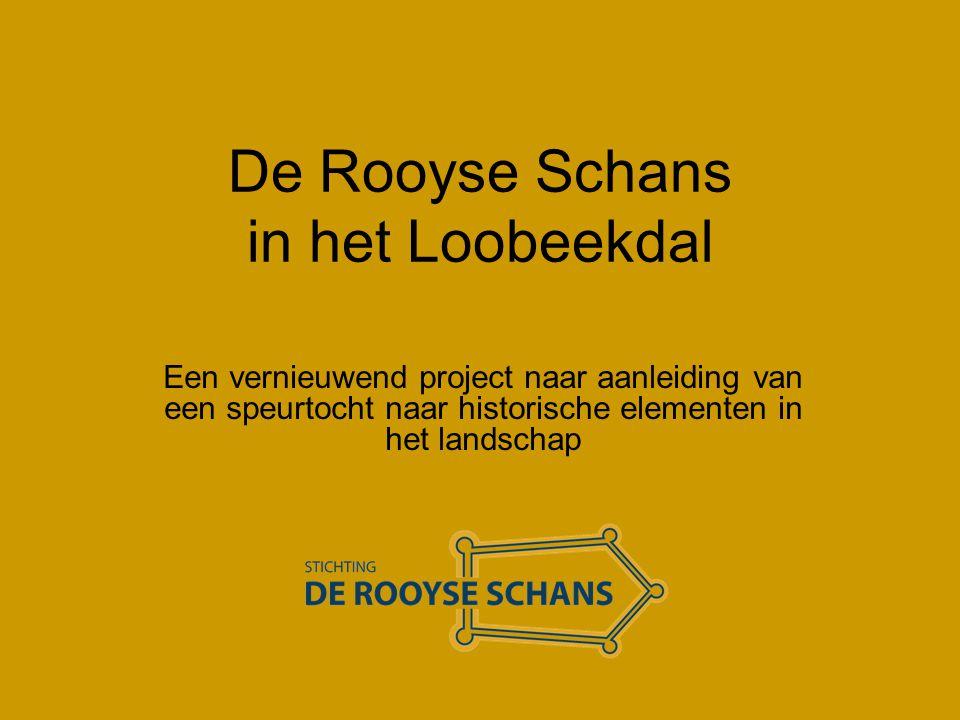 De Rooyse Schans in het Loobeekdal