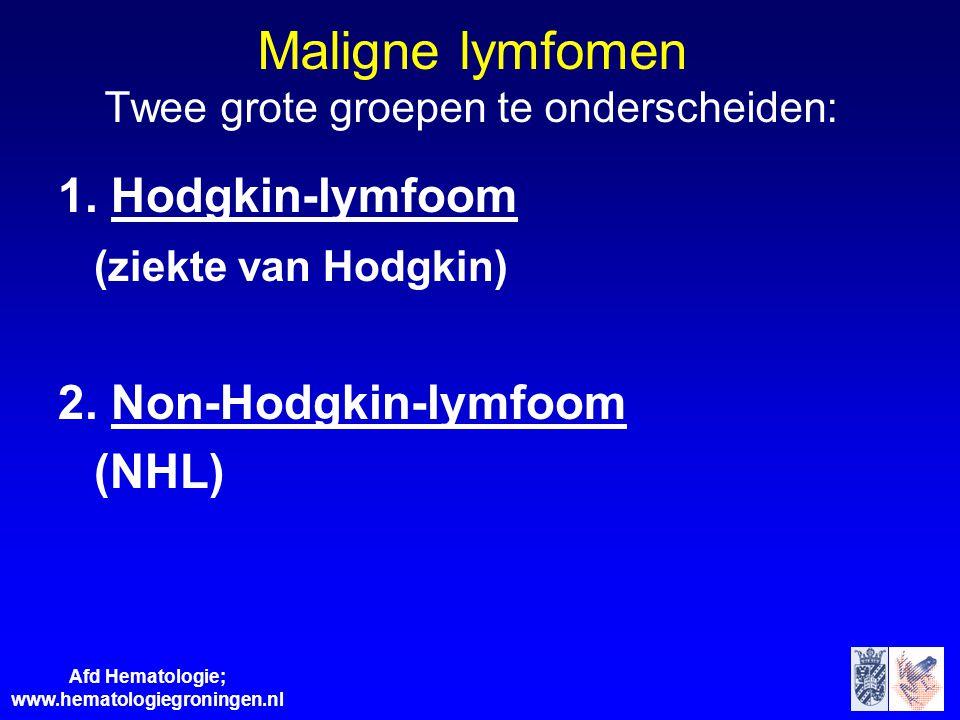 Maligne lymfomen Twee grote groepen te onderscheiden: