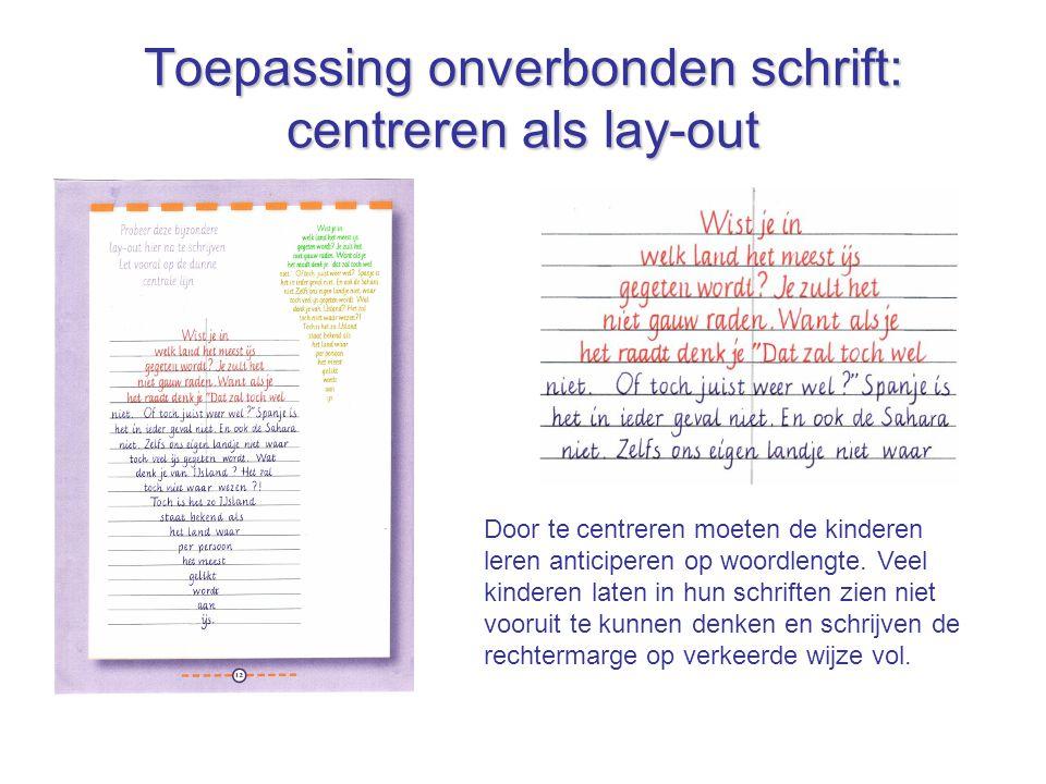 Toepassing onverbonden schrift: centreren als lay-out