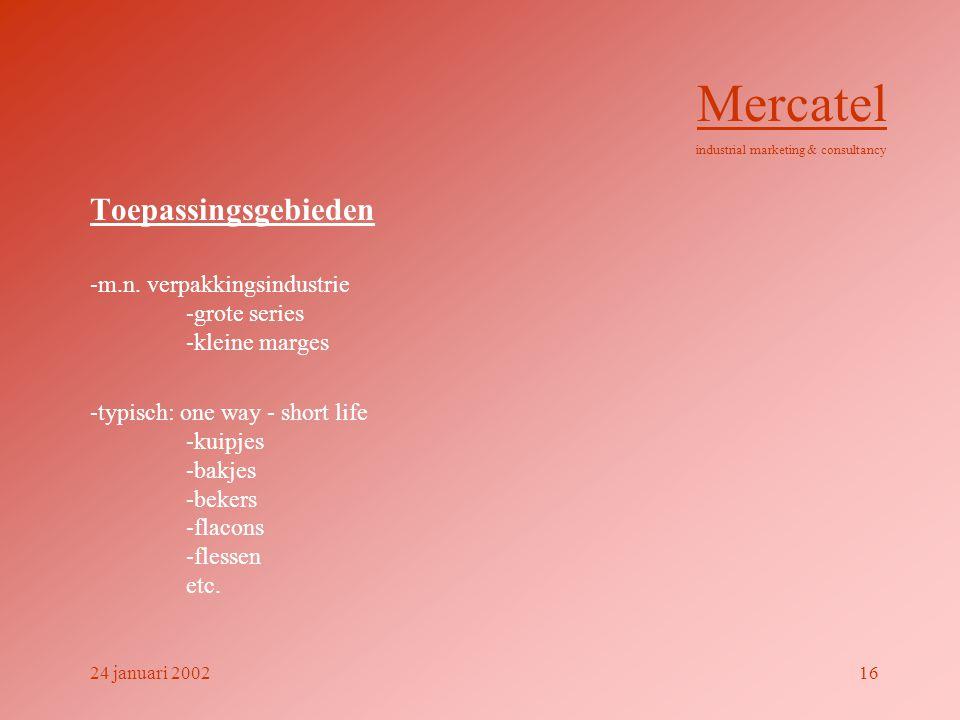 Mercatel Toepassingsgebieden -m.n. verpakkingsindustrie -grote series